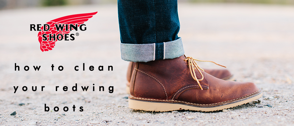How to Clean your Red Wing Boots | Cloggs